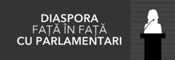 Diaspora față în față cu parlamentari